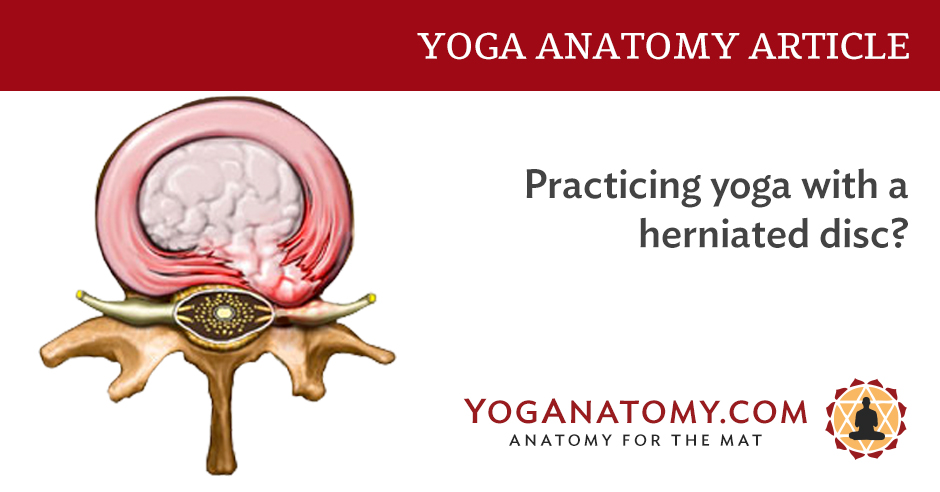 Practicing Yoga With A Herniated Disc Yoganatomy