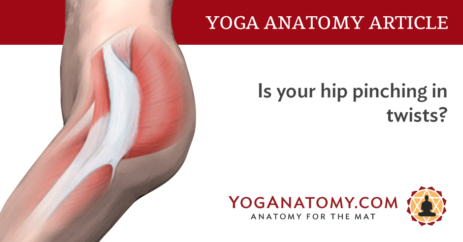 Hip pinching & causing pain while doing a twist in yoga?